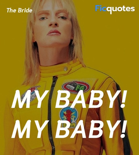 My baby! My baby quote image