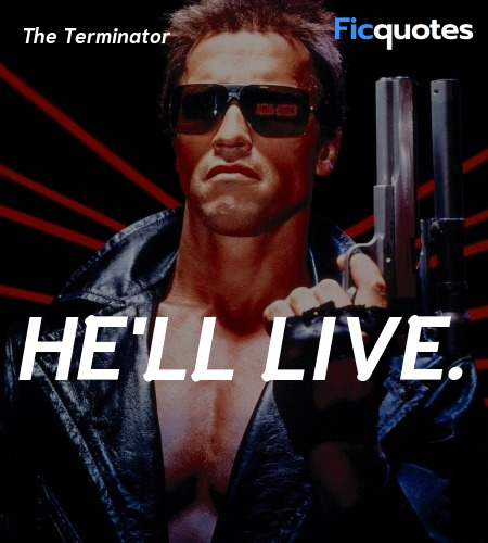 He'll live quote image