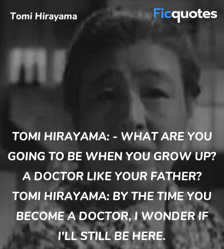 By the time you become a doctor, I wonder if I'll ... quote image