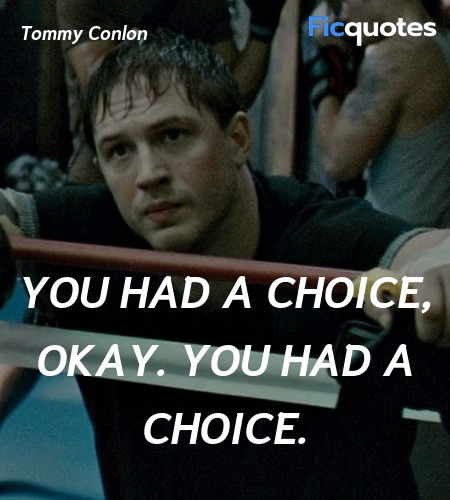 You had a choice, okay. You had a choice. image