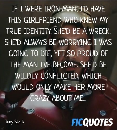 If I were Iron Man, I'd have this girlfriend who ... quote image