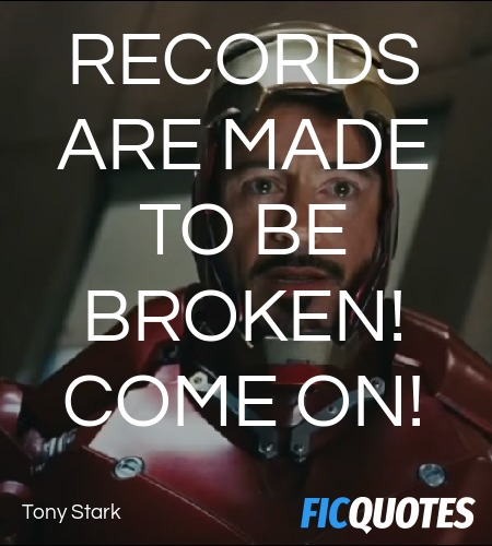 Records are made to be broken! Come on quote image
