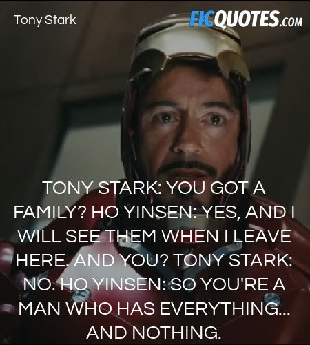 Tony Stark: You got a family?