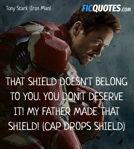 That shield doesn't belong to you. You don't deserve it! My father made that shield! (Cap drops shield) image