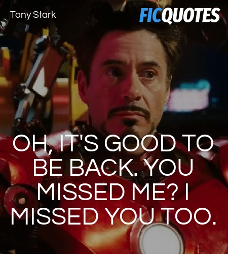 Oh, it's good to be back. You missed me? I missed ... quote image