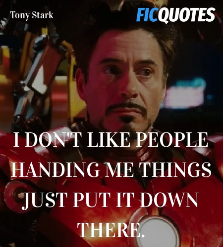 I don't like people handing me things just put it ... quote image