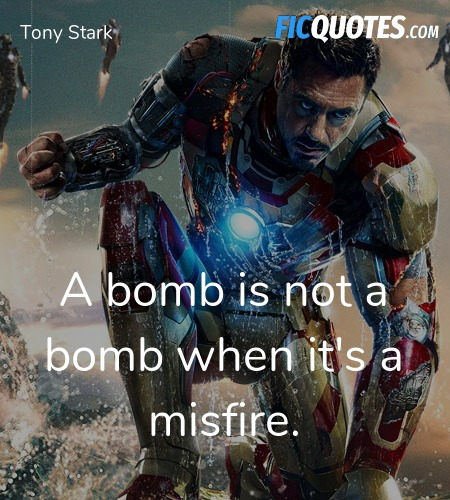 A bomb is not a bomb when it's a misfire quote image