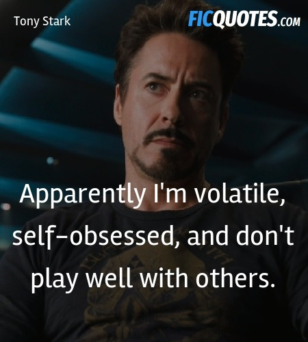 Apparently I'm volatile, self-obsessed, and don't ... quote image