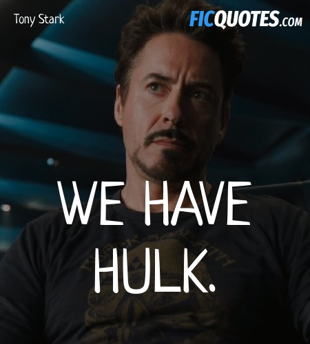 we have hulk the avengers quotes