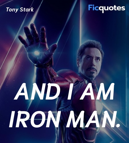 And I am iron man quote image