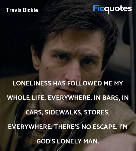 Loneliness has followed me my whole life, ... quote image