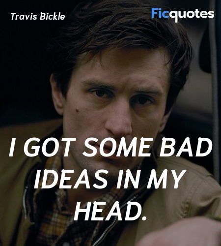 I got some bad ideas in my head quote image