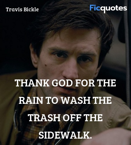 Thank God for the rain to wash the trash off the ... quote image