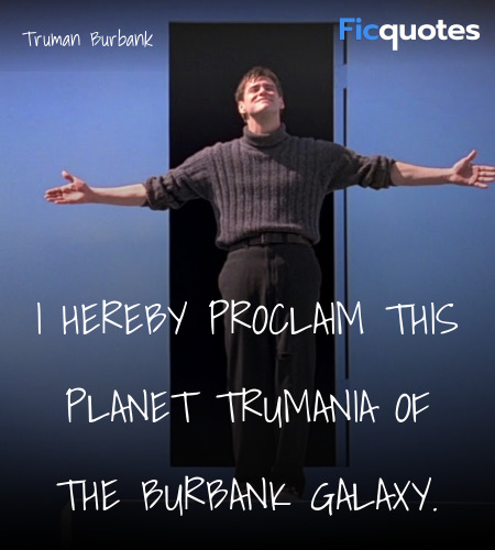 I hereby proclaim this planet Trumania of the ... quote image