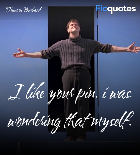 I like your pin. I was wondering that myself... quote image