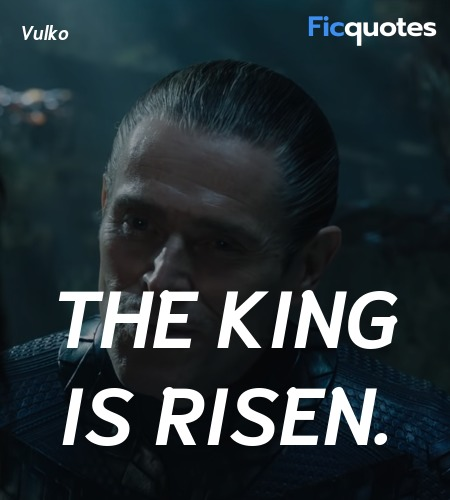 The king is risen quote image