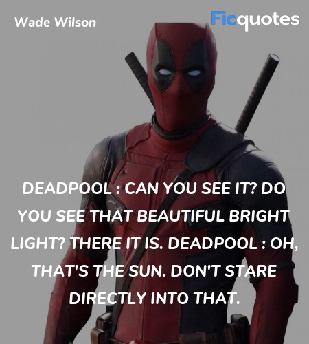 Oh, that's the sun. Don't stare directly into that... quote image