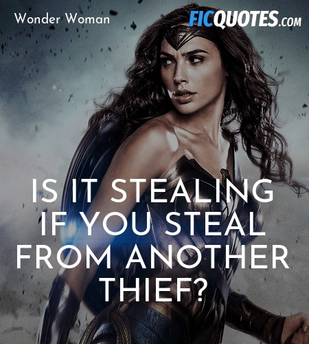 Is it stealing if you steal from another thief... quote image