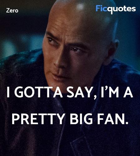 I gotta say, I'm a pretty big fan quote image